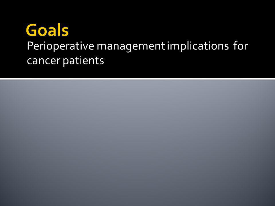 Perioperative management implications for cancer patients