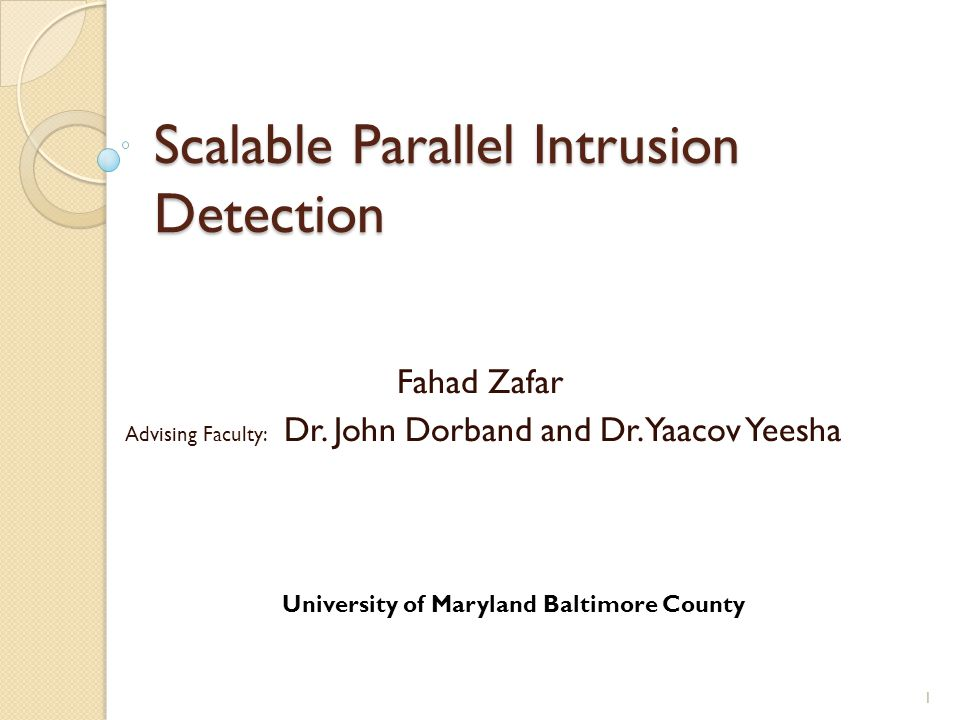 Scalable Parallel Intrusion Detection Fahad Zafar Advising Faculty: Dr.