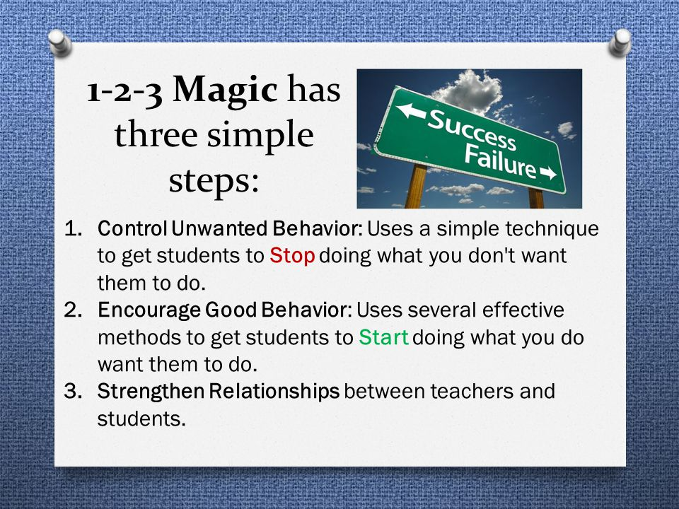 1.Control Unwanted Behavior: Uses a simple technique to get students to Stop doing what you don t want them to do.