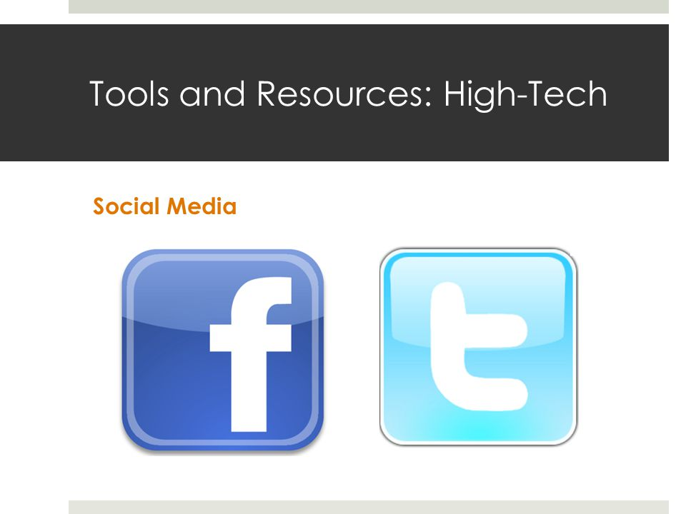 Tools and Resources: High-Tech Social Media