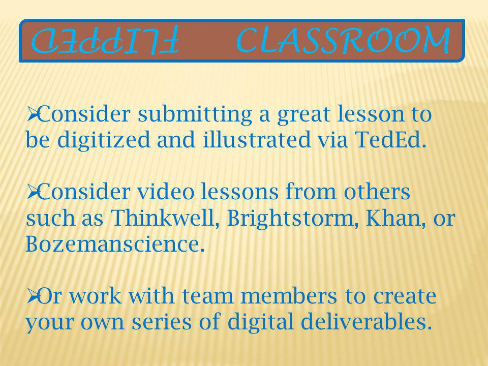 Consider submitting a great lesson to be digitized and illustrated via TedEd.