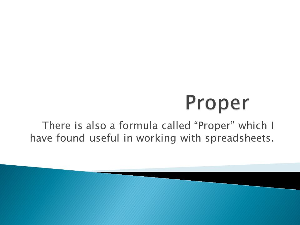 There is also a formula called Proper which I have found useful in working with spreadsheets.