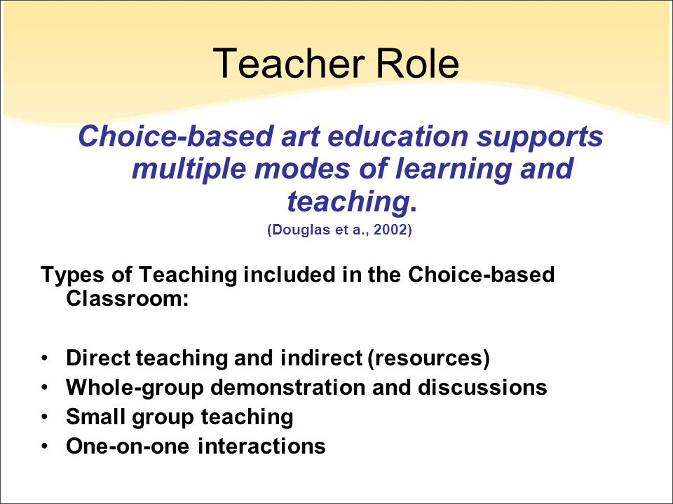 Teacher Role Choice-based art education supports multiple modes of learning and teaching.