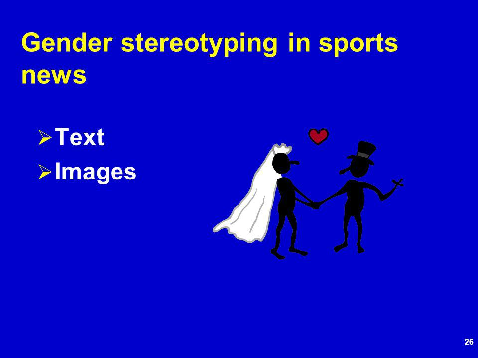 26 Gender stereotyping in sports news Text Images