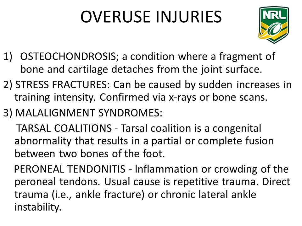 OVERUSE INJURIES 1)OSTEOCHONDROSIS; a condition where a fragment of bone and cartilage detaches from the joint surface.