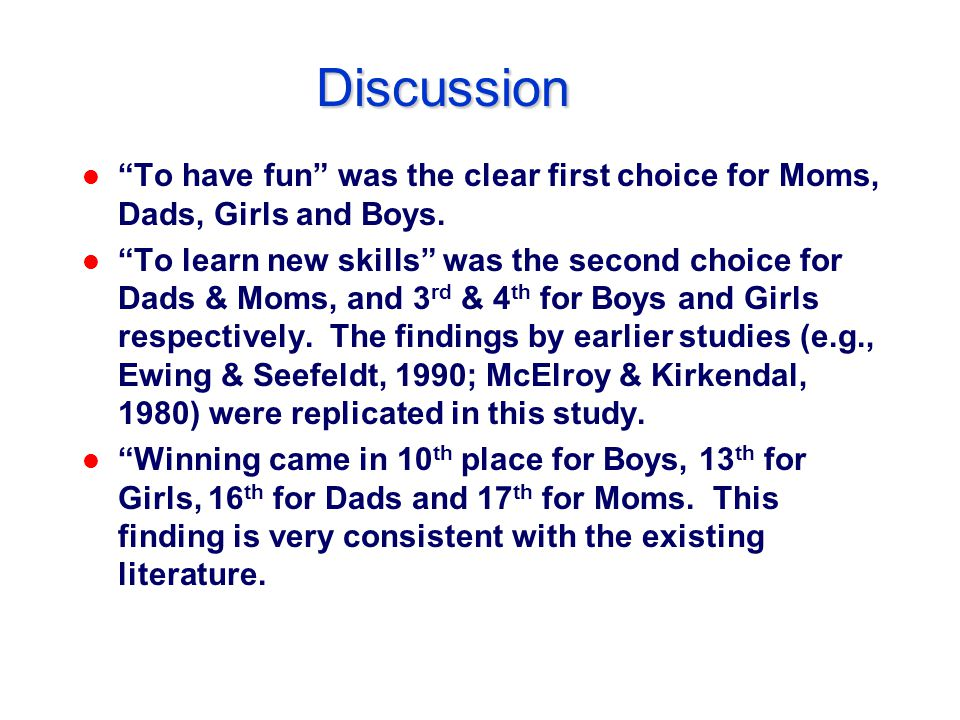 Discussion l To have fun was the clear first choice for Moms, Dads, Girls and Boys.
