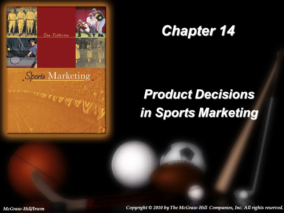14-1 Chapter 14 Product Decisions in Sports Marketing Copyright © 2010 by The McGraw-Hill Companies, Inc.