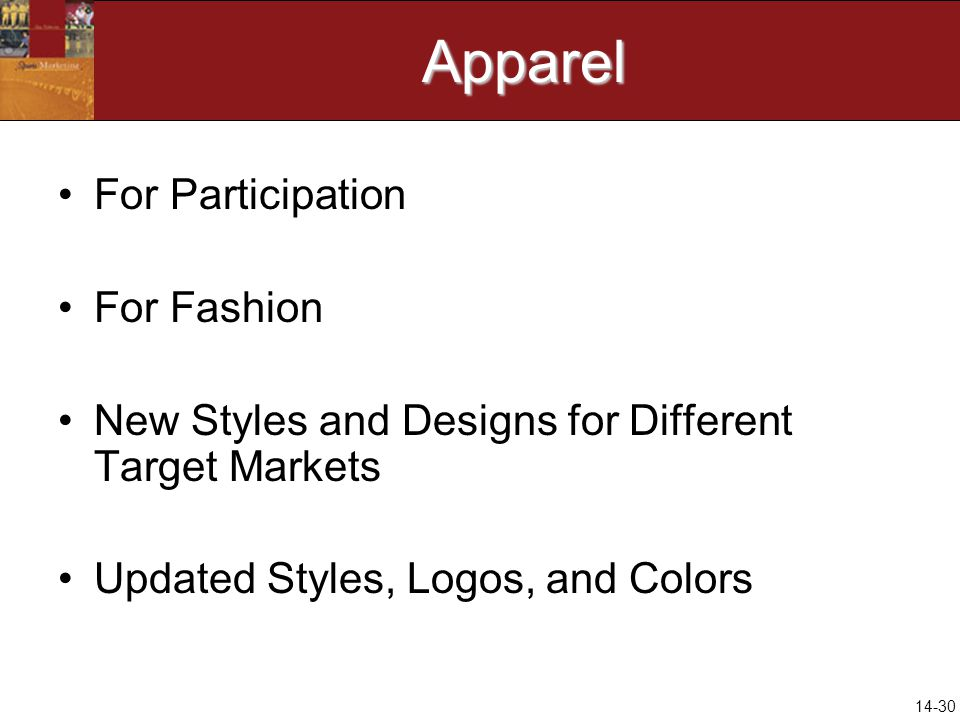 14-30Apparel For Participation For Fashion New Styles and Designs for Different Target Markets Updated Styles, Logos, and Colors