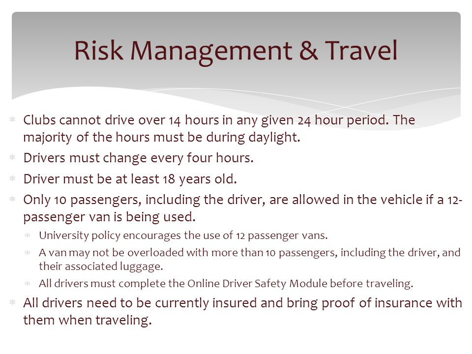 Clubs cannot drive over 14 hours in any given 24 hour period.