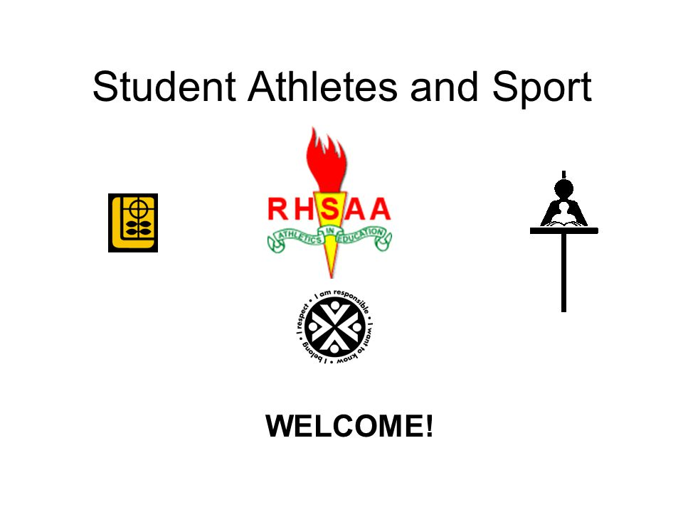 Student Athletes and Sport WELCOME!