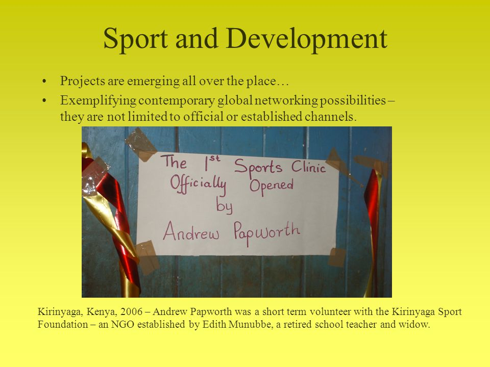 Sport and Development Projects are emerging all over the place… Exemplifying contemporary global networking possibilities – they are not limited to official or established channels.