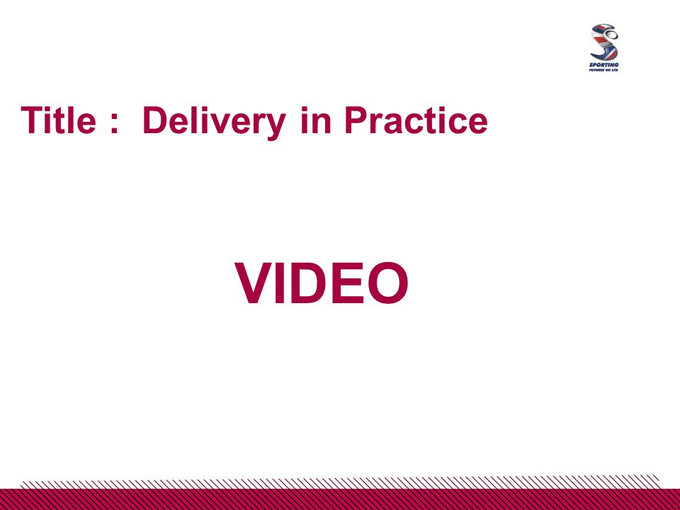 Title : Delivery in Practice VIDEO
