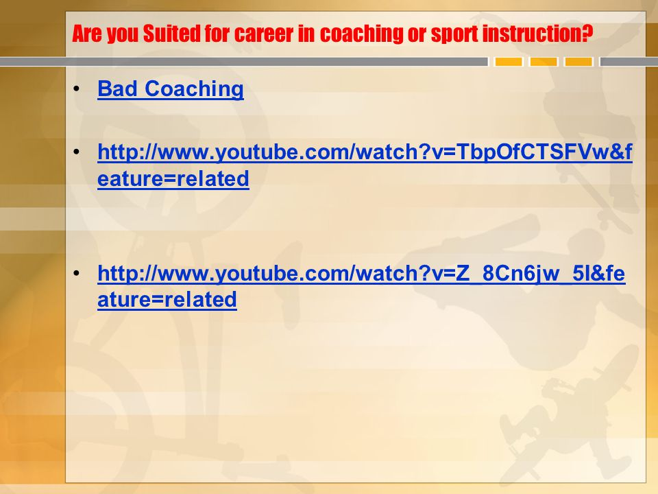Are you Suited for career in coaching or sport instruction.