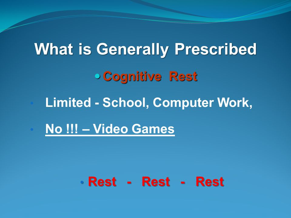 What is Generally Prescribed Cognitive Rest Cognitive Rest Limited - School, Computer Work, No !!.