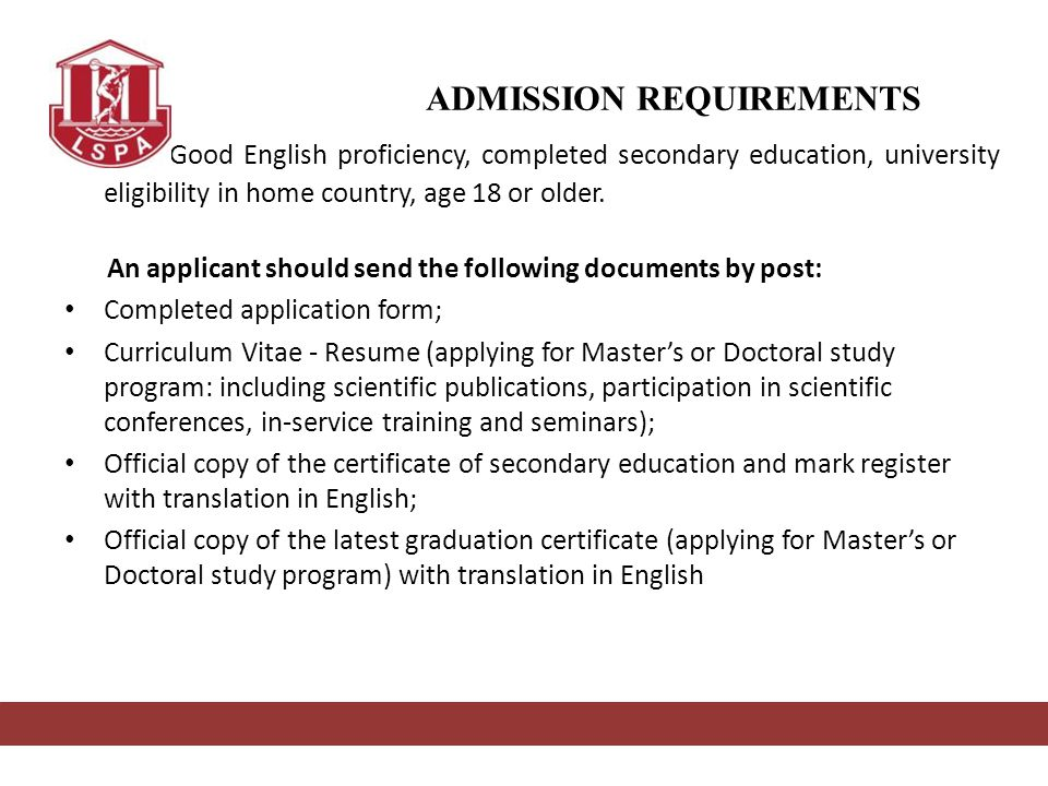 Good English proficiency, completed secondary education, university eligibility in home country, age 18 or older.