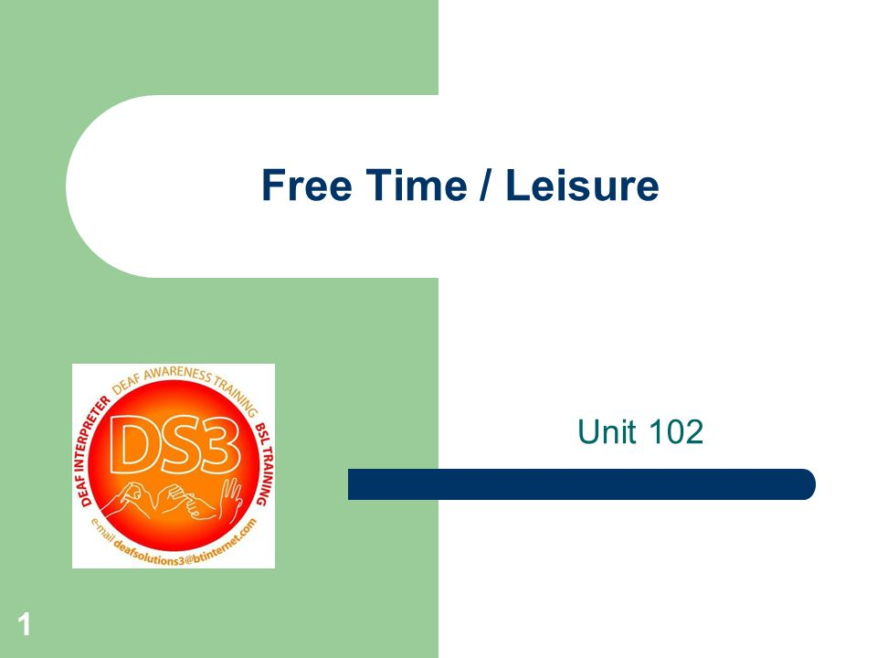 1 Free Time / Leisure Unit 102