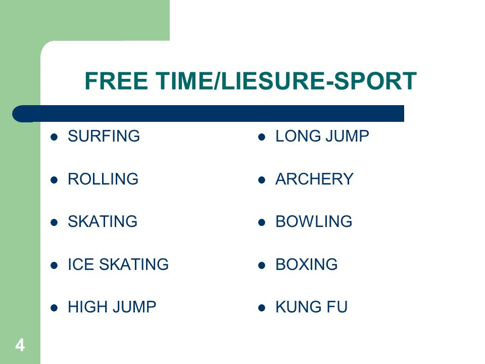 4 FREE TIME/LIESURE-SPORT SURFING ROLLING SKATING ICE SKATING HIGH JUMP LONG JUMP ARCHERY BOWLING BOXING KUNG FU