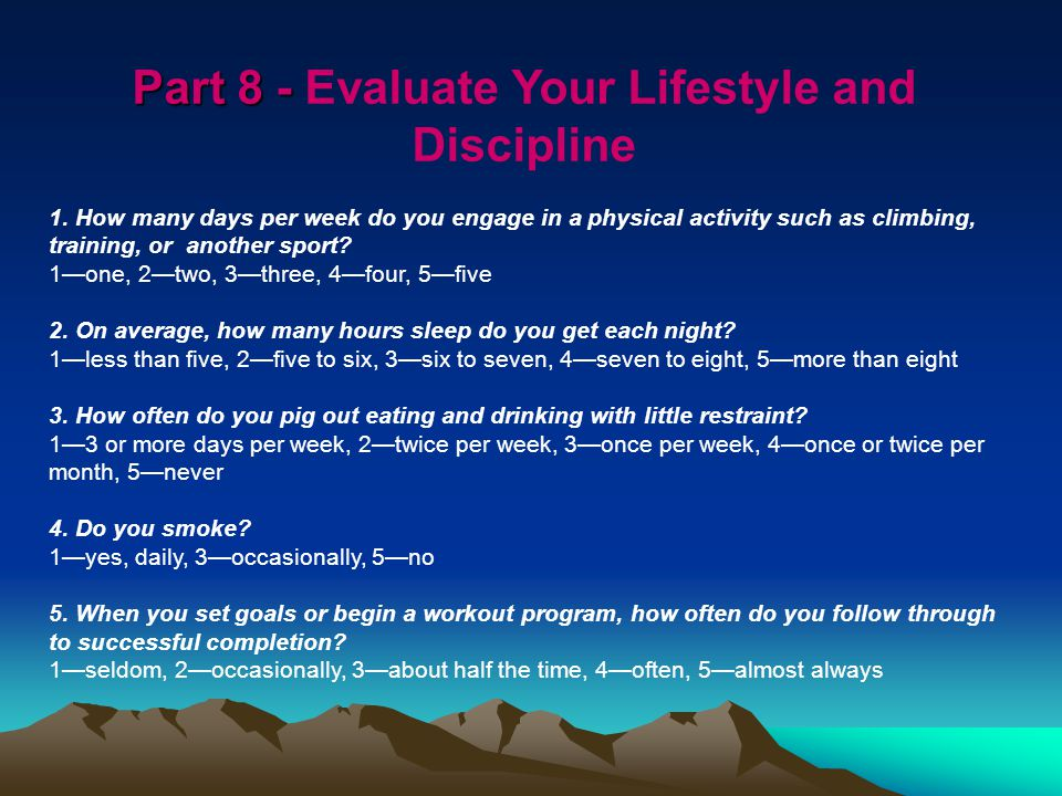 Part 8 - Part 8 - Evaluate Your Lifestyle and Discipline 1.