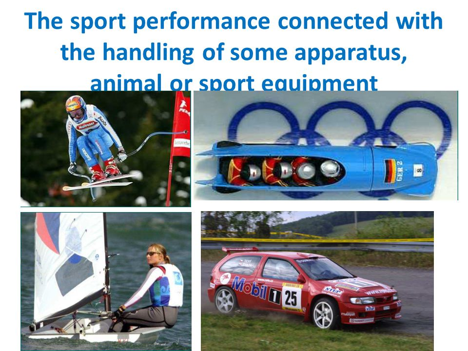 The sport performance connected with the handling of some apparatus, animal or sport equipment