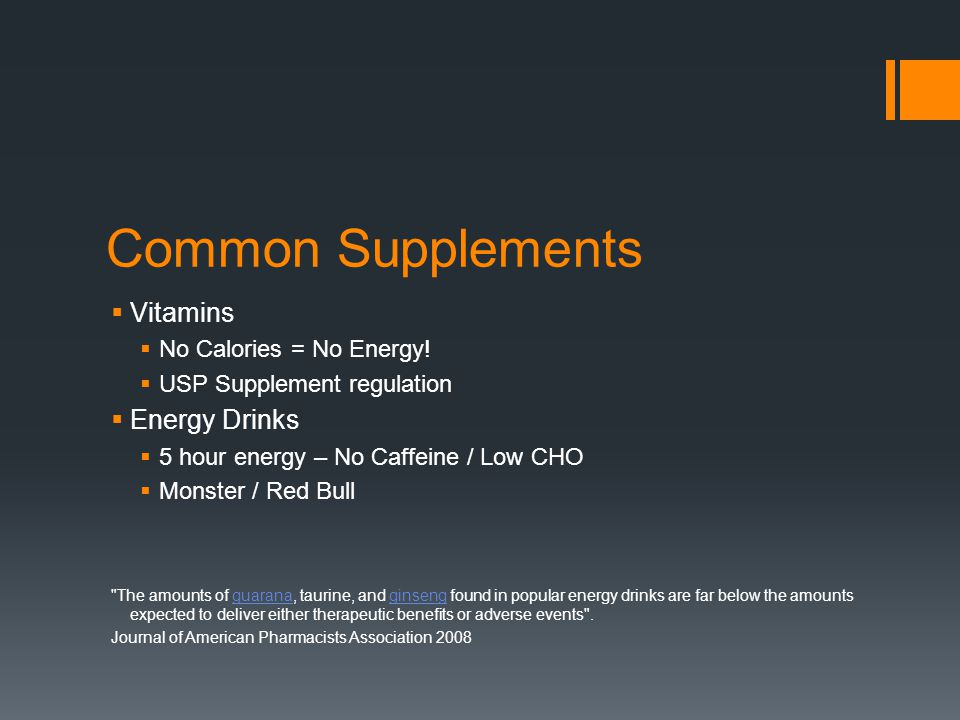 Common Supplements Vitamins No Calories = No Energy.