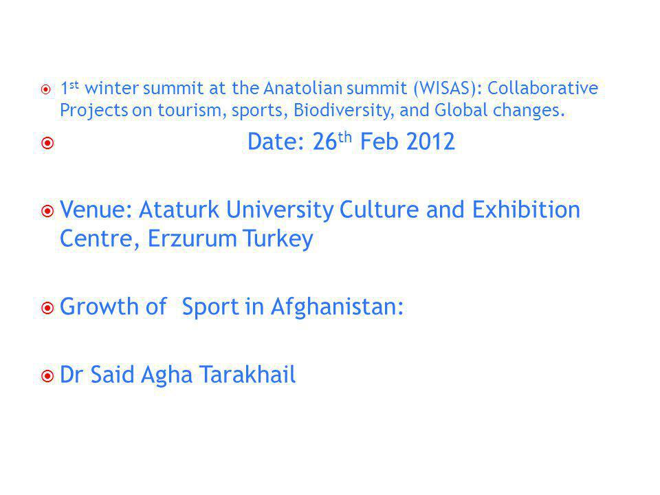 1 st winter summit at the Anatolian summit (WISAS): Collaborative Projects on tourism, sports, Biodiversity, and Global changes.