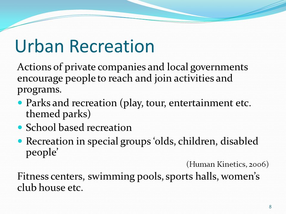 Urban Recreation Actions of private companies and local governments encourage people to reach and join activities and programs.