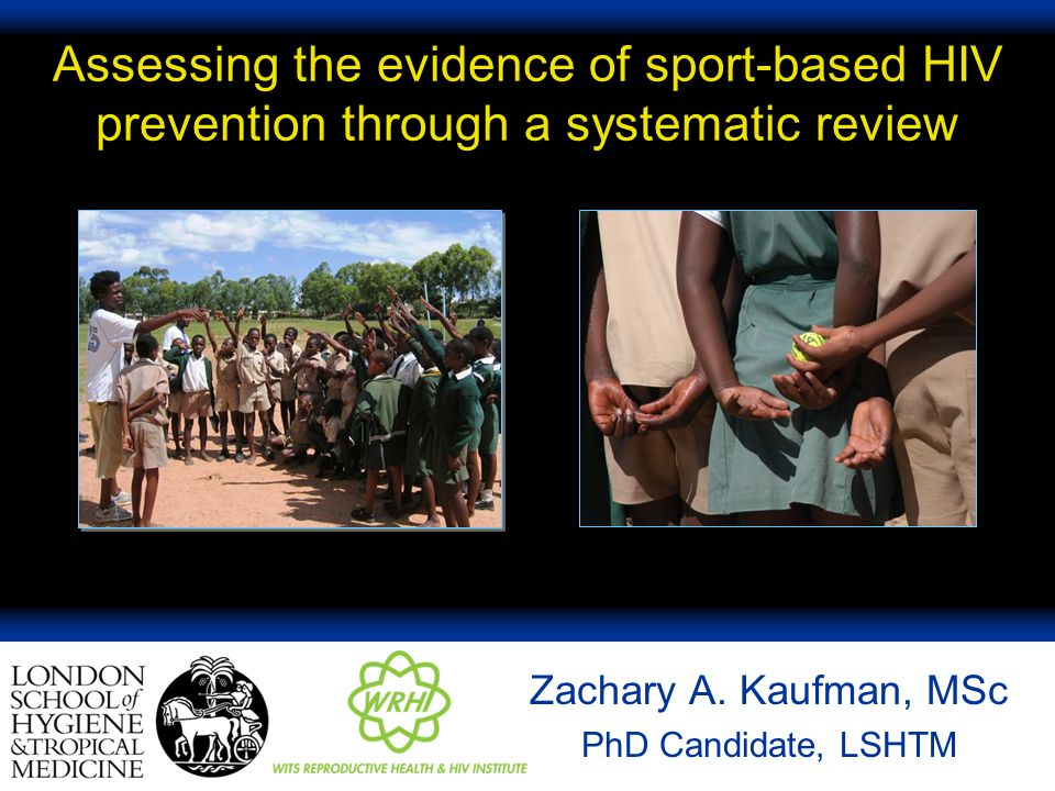 Assessing the evidence of sport-based HIV prevention through a systematic review Zachary A.