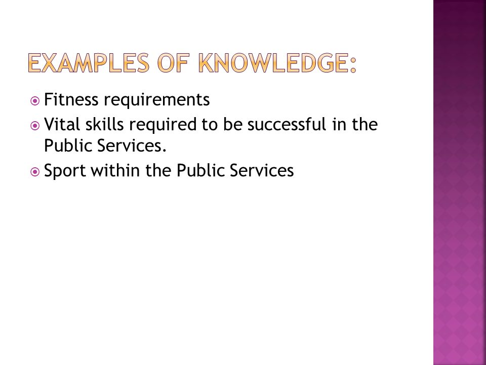 Fitness requirements Vital skills required to be successful in the Public Services.