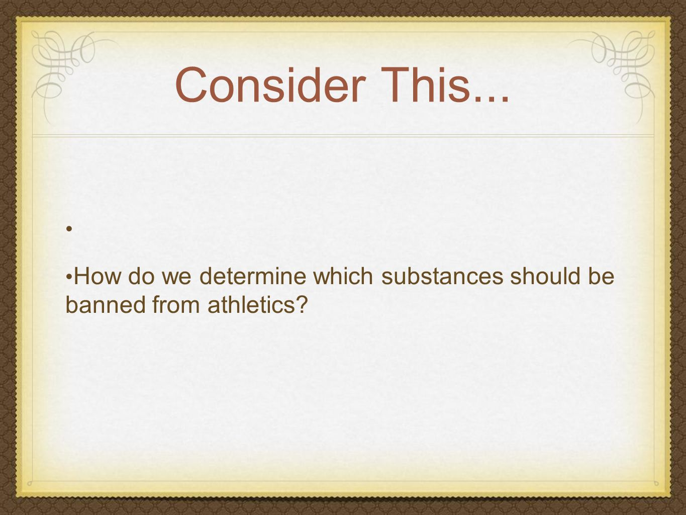 Consider This... How do we determine which substances should be banned from athletics