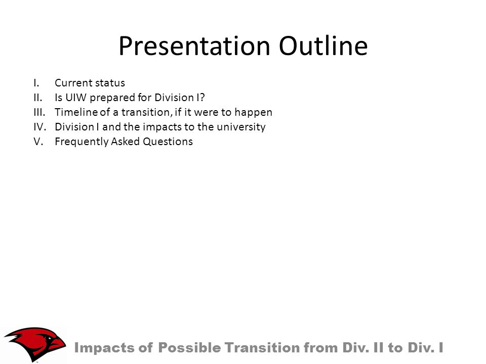 Presentation Outline Impacts of Possible Transition from Div.