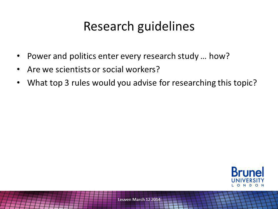 Research guidelines Power and politics enter every research study … how.