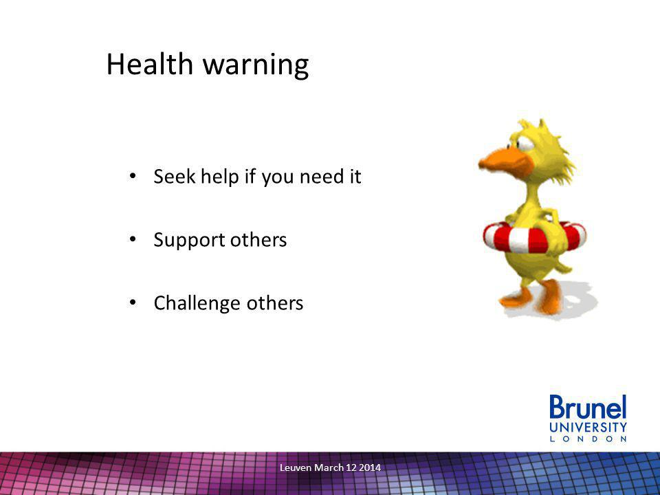 Health warning Seek help if you need it Support others Challenge others