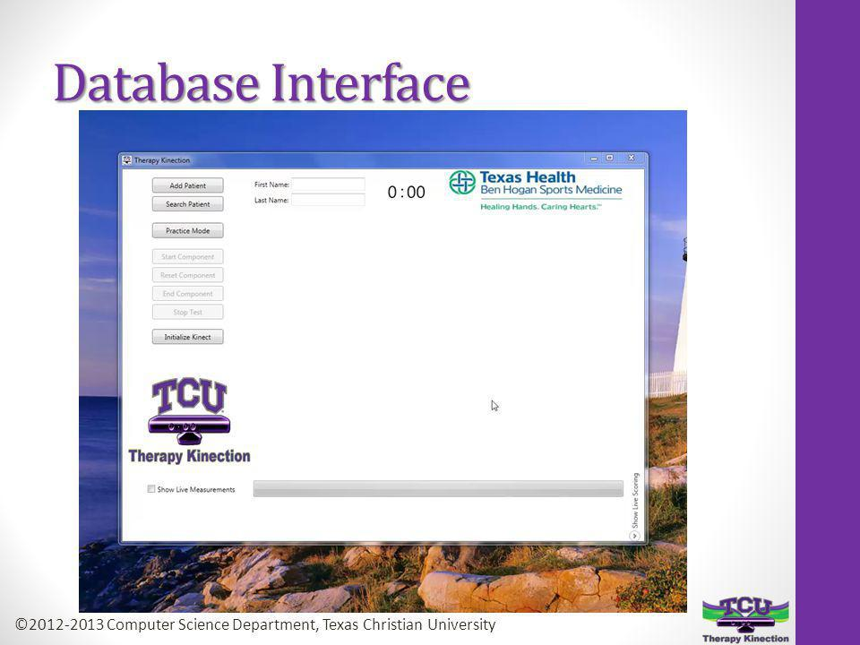 Database Interface ©2012-2013 Computer Science Department, Texas Christian University