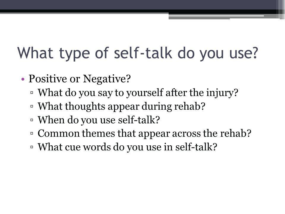 What type of self-talk do you use. Positive or Negative.