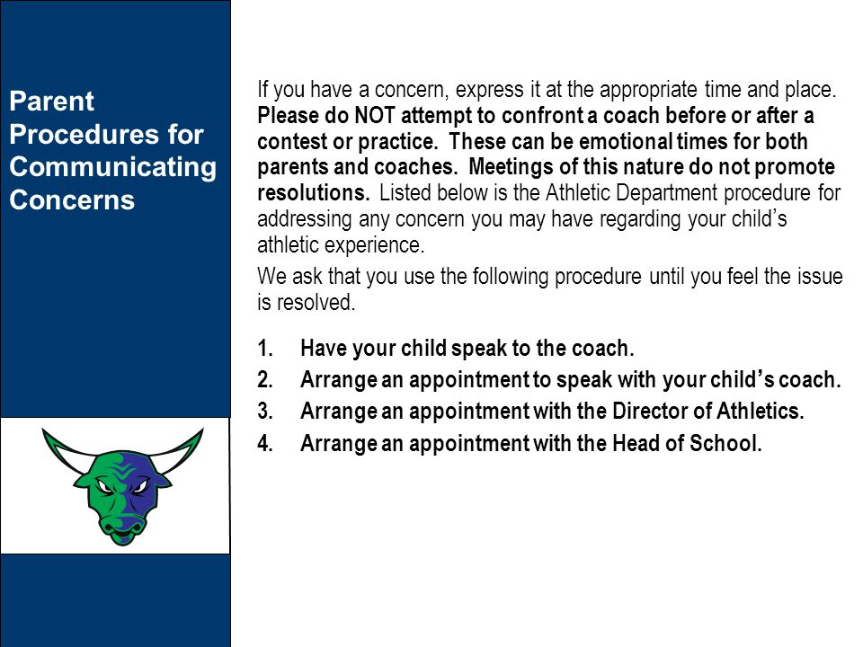Parent Procedures for Communicating Concerns 1.Have your child speak to the coach.