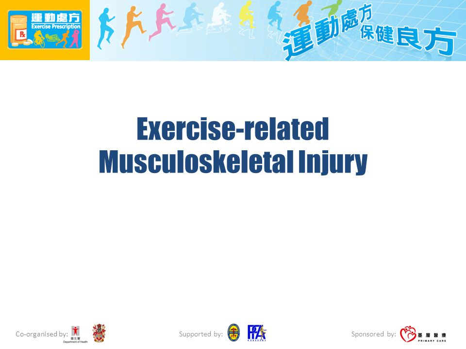 Co-organised by: Sponsored by: Supported by: Exercise-related Musculoskeletal Injury