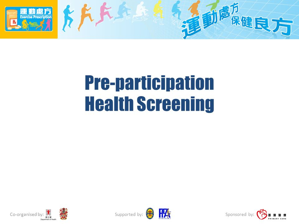 Co-organised by: Sponsored by: Supported by: Pre-participation Health Screening