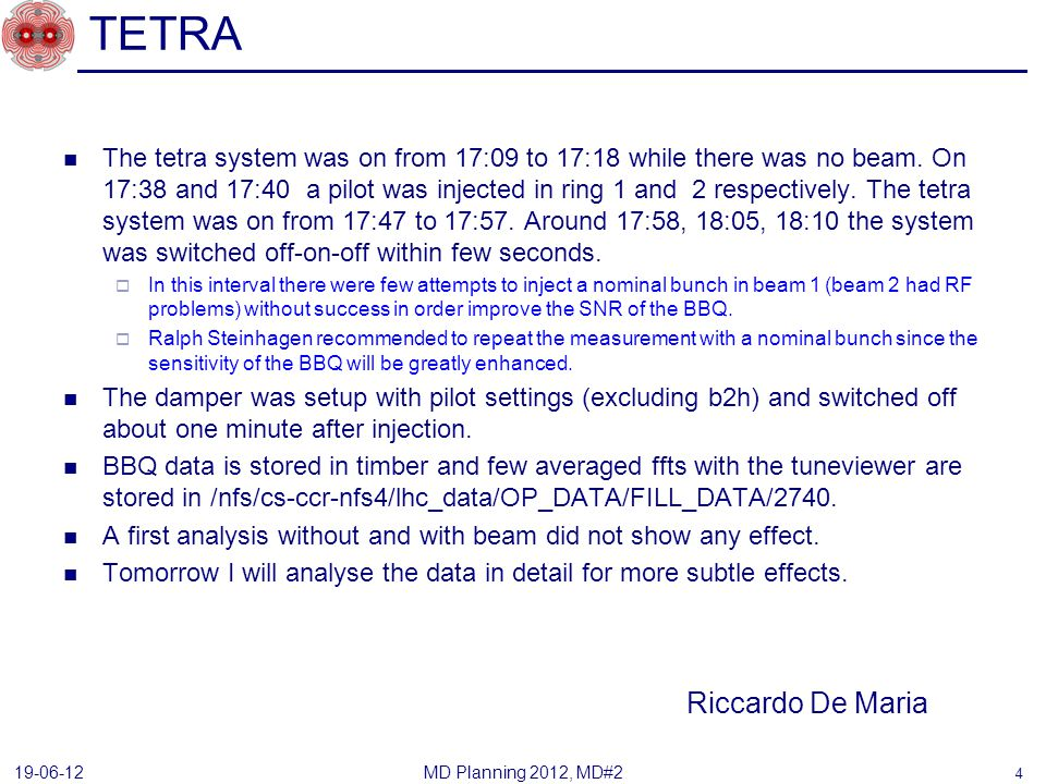 TETRA The tetra system was on from 17:09 to 17:18 while there was no beam.