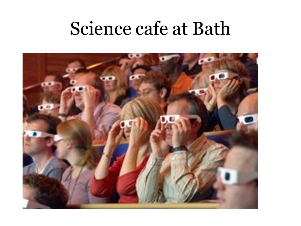 Science cafe at Bath