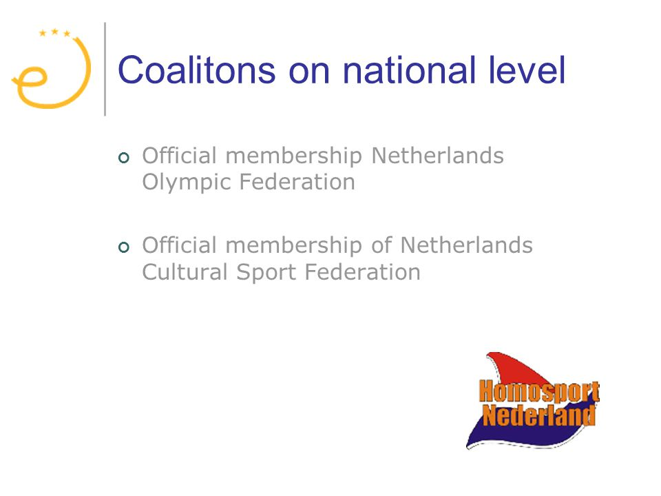 Coalitons on national level Official membership Netherlands Olympic Federation Official membership of Netherlands Cultural Sport Federation