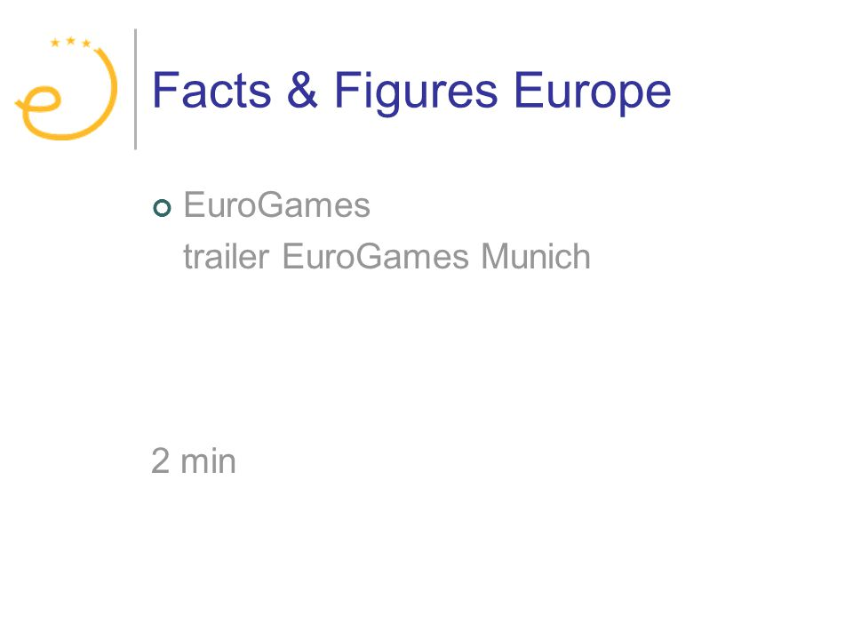 Facts & Figures Europe EuroGames trailer EuroGames Munich 2 min
