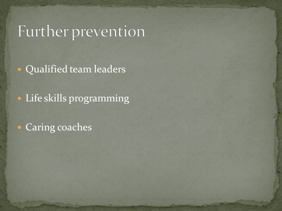 Qualified team leaders Life skills programming Caring coaches