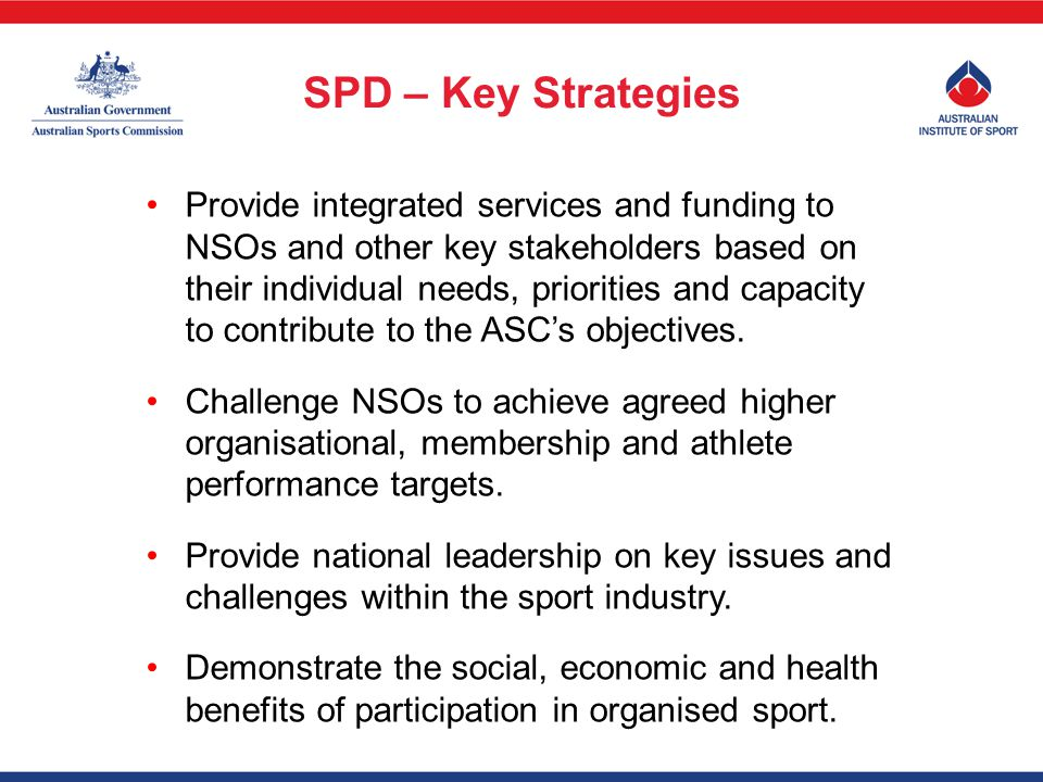 Provide integrated services and funding to NSOs and other key stakeholders based on their individual needs, priorities and capacity to contribute to the ASCs objectives.
