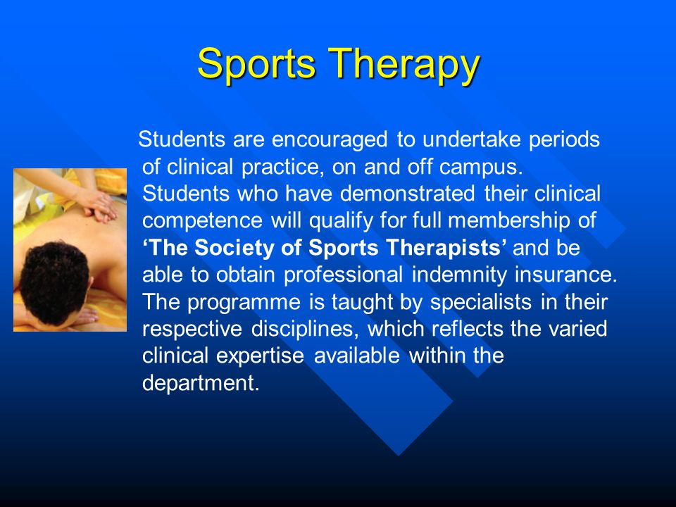 Sports Therapy Students are encouraged to undertake periods of clinical practice, on and off campus.