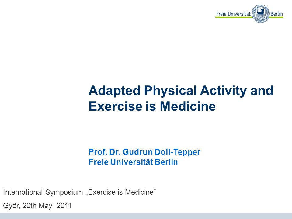 Adapted Physical Activity and Exercise is Medicine Prof.