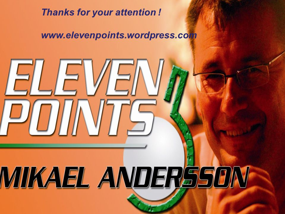 Thanks for your attention ! www.elevenpoints.wordpress.com