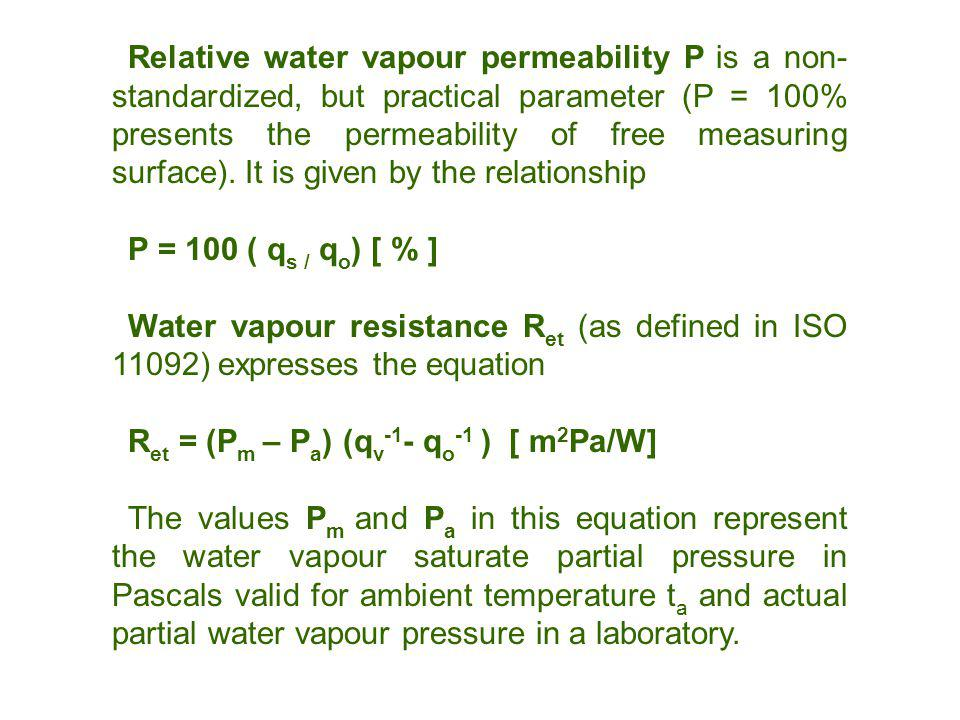 Relative water vapour permeability P is a non- standardized, but practical parameter (P = 100% presents the permeability of free measuring surface).
