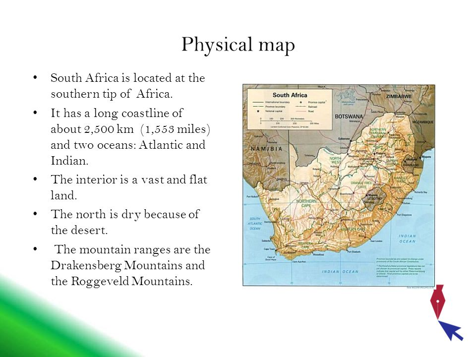Physical map South Africa is located at the southern tip of Africa.