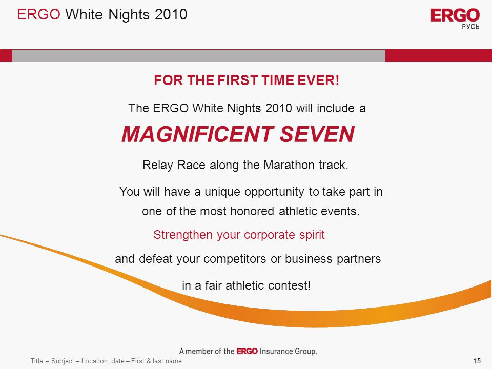 Title – Subject – Location, date – First & last name15 ERGO White Nights 2010 FOR THE FIRST TIME EVER.