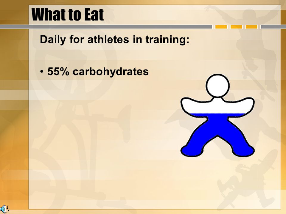 What to Eat Daily for athletes in training: 55% carbohydrates